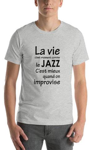 T-shirt la vie c'est comme le jazz